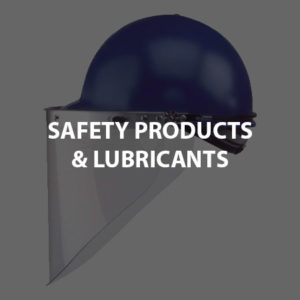 Safety Products & Lubricants