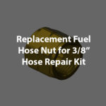 fuel hose nut replacement